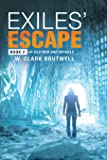 Exiles' Escape: Book 2 of Old Men and Infidels
