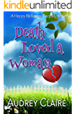 Death Loved A Woman (Happy Holloway Mystery Book 2)