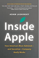 Inside Apple: How America's Most Admired--and Secretive--Company Really Works Kindle Edition