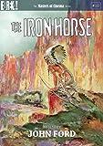 The Iron Horse (Masters Of Cinema) (John Ford) (2 Dvd) [Edizione: Regno Unito] [Import anglais]