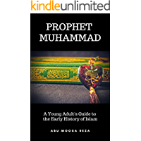 Prophet Muhammad (A Young Adult's Guide to the Early History of Islam)