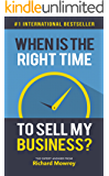 When Is The Right Time To Sell My Business?: The Expert Answer from Richard Mowrey
