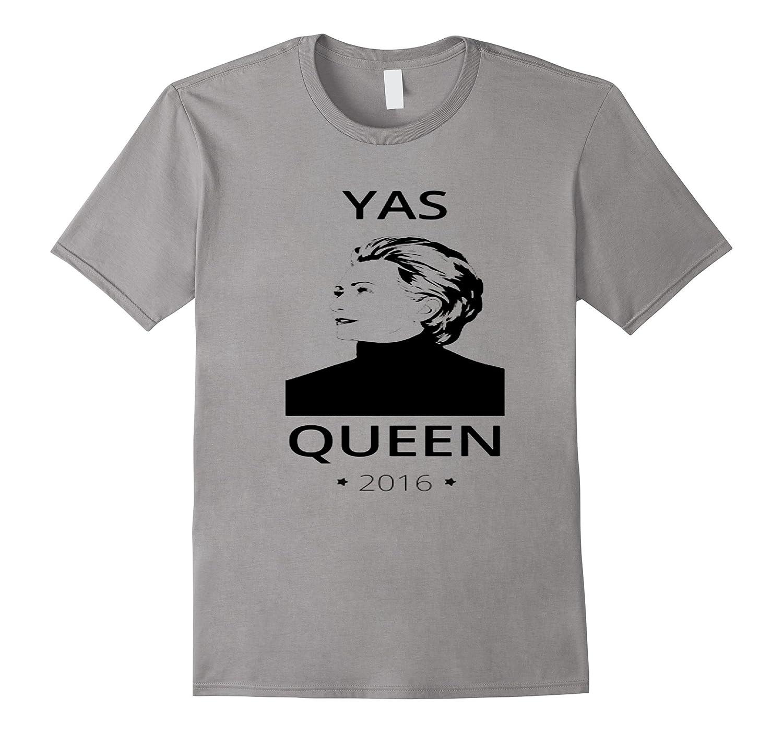 Yas Tee Queen Hillary for Presiden 2016 U.S T Shirt-Art