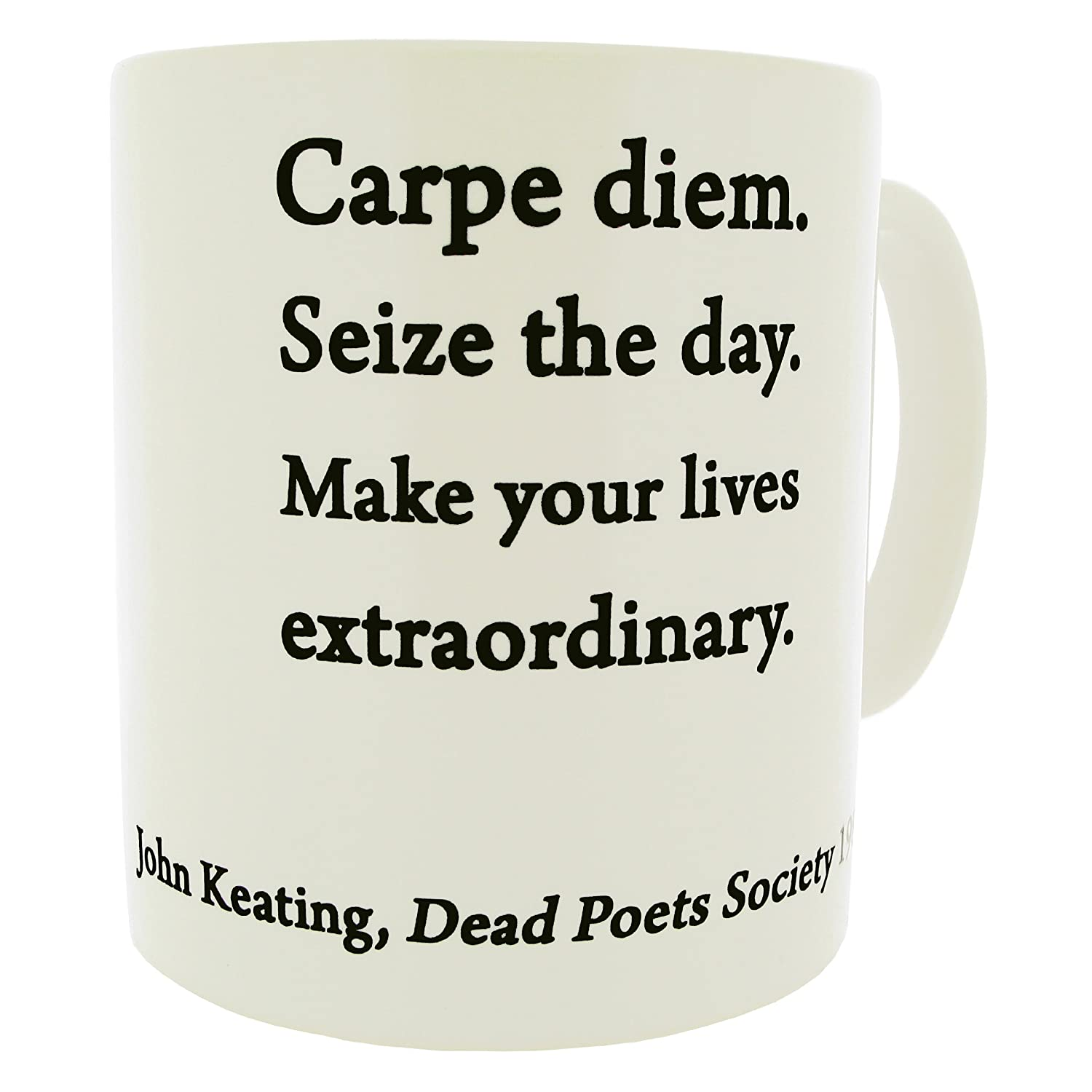 carpe diem quote mug john keating dead poets society  carpe diem quote mug john keating dead poets society mugsnkisses range mother s day birthday christmas office tea coffee gift mug amazon co uk