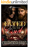 Fated Till The End: The FINALE to the Fated Series