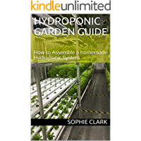 Hydroponic Garden Guide: How to Assemble a homemade Hydroponic System