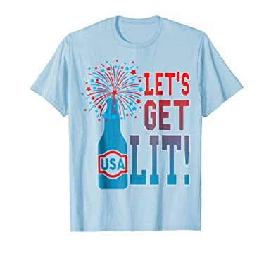 Amazon Com Let S Get Lit Funny July 4th Shirt Design Clothing