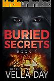 Buried Secrets: A dark Romantic Suspense (The Buried Series Book 2)