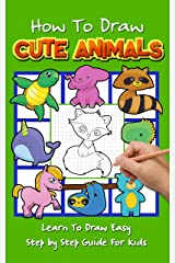 How to Draw Cute Animals: Learn To Draw Easy Step by Step Guide For Kids (Positive Kids Activity Books Book 4) Kindle Edition
