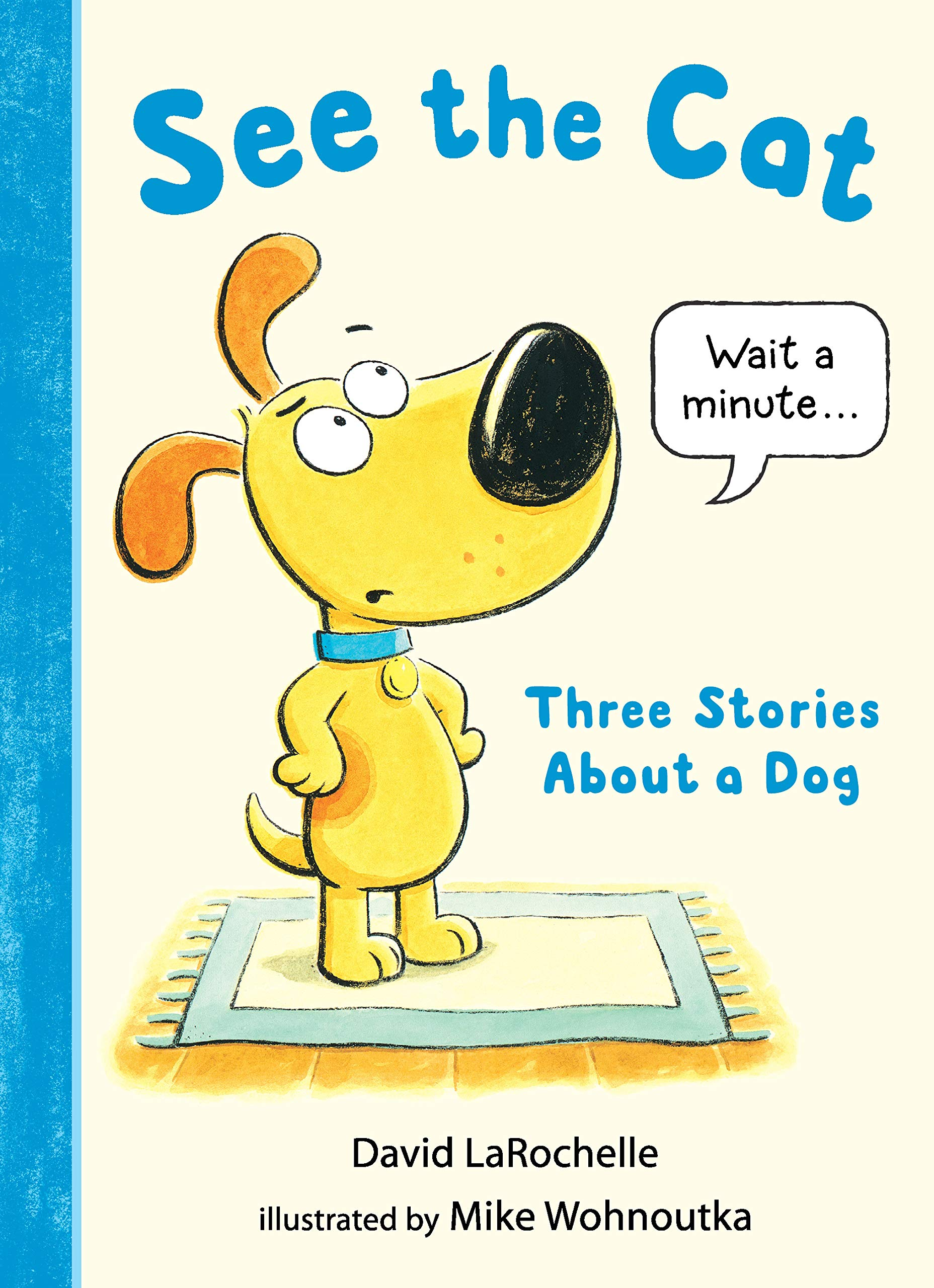 Amazon.com: See the Cat: Three Stories About a Dog (9781536204278 ...