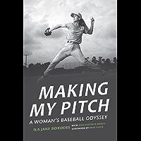Making My Pitch: A Woman's Baseball Odyssey (English Edition)