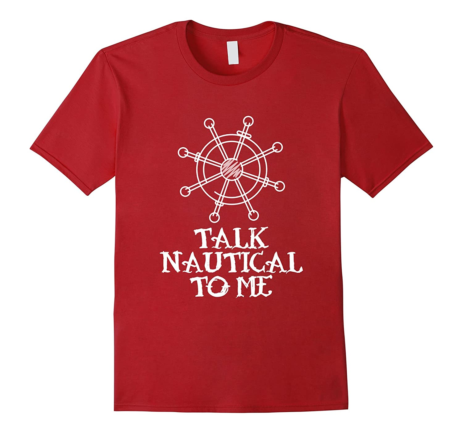 f791df36d Talk Nautical To Me Funny Sailing Crusing Yacht T-Shirt ...