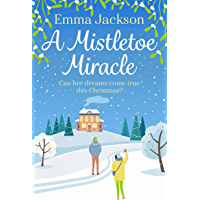 A Mistletoe Miracle: The perfect feel-good Christmas romcom for 2019 (English Edition)