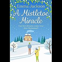 A Mistletoe Miracle: The perfect feel-good Christmas romcom for 2019