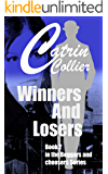 WINNERS AND LOSERS: Book 2 in Beggars & Choosers, series (Beggars and Choosers)