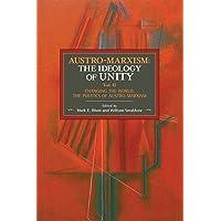 Austro-Marxism: The Ideology of Unity. Volume II: Changing the World: The Politics of Austro-Marxism: 138