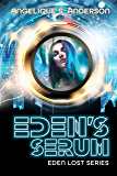 Eden's Serum (Eden Lost Series Book 1)