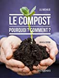 Compost (Le) Pourquoi? Comment?