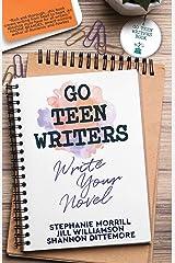 Go Teen Writers: Write Your Novel Kindle Edition