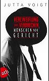 Verzweiflung und Verbrechen: Menschen vor Gericht (German Edition)