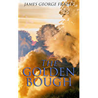 The Golden Bough: A Study of Magic and Religion (English Edition)