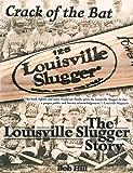 Crack of the Bat: The Louisville Slugger Story