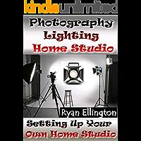 Photography Lighting Home Studio: Setting Up Your Own Home Studio (Photography Life, Make it Easy Book 2)