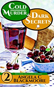 Cold Murder and Dark Secrets, A Red Pine Falls Cozy Mystery (Red Pine Falls Cozy Mysteries Book 2)
