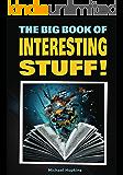 The Big Book of Interesting Stuff! (English Edition)