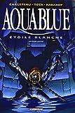 Aquablue, tome 7 : Étoile blanche, seconde partie