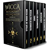 Wicca Witchcraft and Tarot Mastery: 6 Books in 1: Beginner's Guide to Learn the Secrets of Witchcraft with Wiccan Spells, Moo