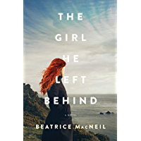 The Girl He Left Behind: A Novel