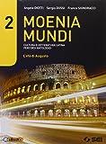 Moenia mundi. Cultura e letteratura latina percorsi antologici . Per le Scuole superiori: 2