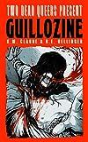 Two Dead Queers Present: GUILLOZINE (Volume 1)