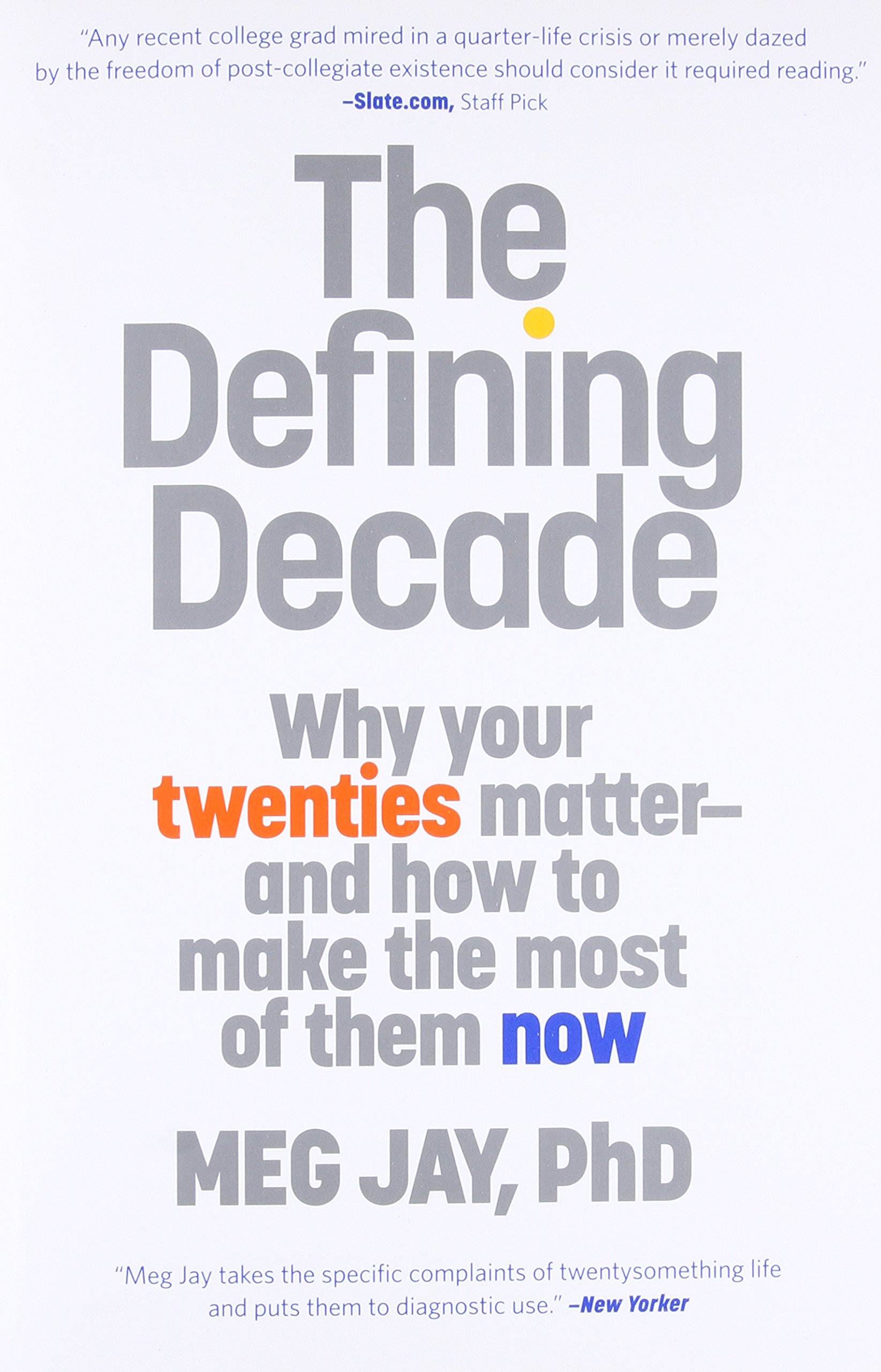 The defining decade why your twenties matter and how to make the the defining decade why your twenties matter and how to make the most of them now meg jay 9780446561754 amazon books fandeluxe Image collections