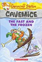Geronimo Stilton Cavemice #4: The Fast And The