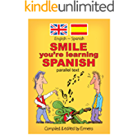Smile. You're learning Spanish (Parallel text) (Spanish Edition)