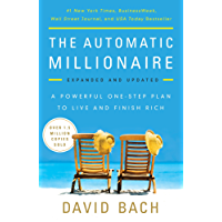 The Automatic Millionaire, Expanded and Updated: A Powerful One-Step Plan to Live and Finish Rich (English Edition)