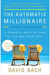 The Automatic Millionaire, Expanded and Updated: A Powerful One-Step Plan to Live and Finish Rich Kindle Edition