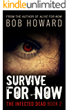 Survive for Now (The Infected Dead Book 2)