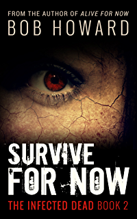 Alive for Now (The Infected Dead Book 1) - Kindle edition by Bob ...