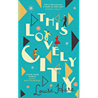 This Lovely City: The most inspiring and hopeful historical debut novel of the year, included in the best books of 2020! (English Edition)