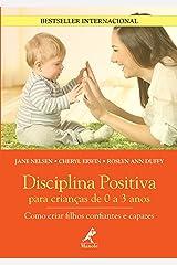 Disciplina Positiva Para Crianças de 0 a 3 Anos (Portuguese Edition) Kindle Edition