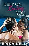 Keep On Loving You (A Calamity Falls Novel Book 1)