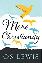 Mere Christianity (C.S. Lewis Signature Classics) Kindle Edition