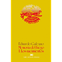 Memoria del fuego. Vol. 1: Los nacimientos (Spanish Edition)