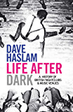 Life After Dark: A History of British Nightclubs & Music Venues (English Edition)