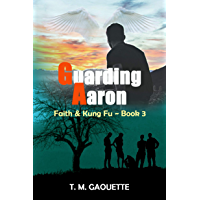 Guarding Aaron (Faith & Kung Fu Book 3)
