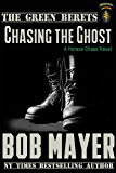 Chasing the Ghost: A Horace Chase Novel (The Green Berets Book 7)