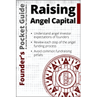 Founder's Pocket Guide: Raising Angel Capital (English Edition)